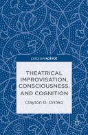 Theatrical Improvisation  Consciousness  and Cognition