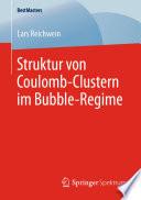 Struktur von Coulomb-Clustern im Bubble-Regime