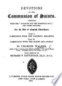 "Devotions on the Communion of Saints. Compiled from the [work of J. Merlo Horstius entitled:] ""Paradise for the Christian Soul"" and other sources. For the use of English Churchmen. Part I. Communion with the faithful departed. Part II. Communion with the saints and angels. By C. W. With preface by R. F. Littledale"