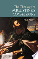The Theology of Augustine s Confessions