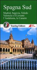 Guida Turistica Spagna sud. Madrid, Segovia, Toledo, Valencia e il Levante, l'Andalusia, le Canarie. Con guida alle informazioni pratiche Immagine Copertina