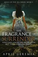 The Fragrance Of Surrender