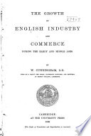 The Growth of English Industry and Commerce During the Early and Middle Ages