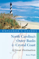 Explorer's Guide North Carolina's Outer Banks & Crystal Coast: A Great Destination (Explorer's Great Destinations)