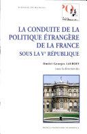 La conduite de la politique étrangère de la France sous la Ve République