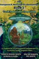 The Sasquatch Message to Humanity Book 3