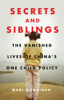 Secrets and siblings: the vanished lives of China's one child policy