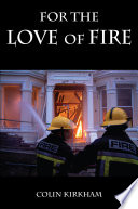 For the Love of Fire