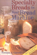 Pdf Specialty Breads in Your Bread Machine