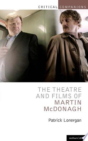 Download The Theatre and Films of Martin McDonagh Free PDF Books - Free PDF