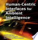 Human Centric Interfaces for Ambient Intelligence Book