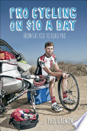 """Pro Cycling on $10 a Day: From Fat Kid to Euro Pro"" by Phil Gaimon"
