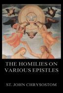 The Homilies On Various Epistles