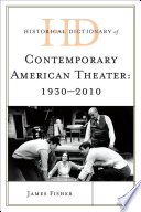 Historical Dictionary Of Contemporary American Theater Book
