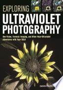 Exploring Ultraviolet Photography Book