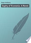 Sophy of Kravonia  A Novel