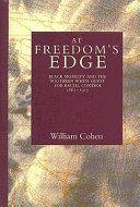 At freedom's edge: black mobility and the southern white quest for racial control, 1861-1915