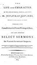 The Life and Character of the Late Reverend, Learned, and Pious Mr. Jonathan Edwards