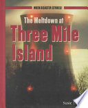 The Meltdown At Three Mile Island Book