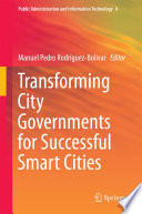 Transforming City Governments for Successful Smart Cities Book