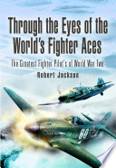 Through The Eyes Of The World S Fighter Aces