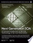 Next Generation SOA  : A Concise Introduction to Service Technology & Service-Orientation