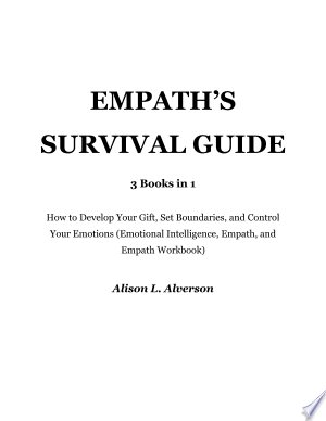 Empath's Survival Guide: 3 Books in 1: How to Develop Your gift, Set Boundaries, and Control Your Emotions (Emotional Intelligence, Empath, and Empath Workbook) Ebook - barabook