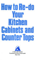 How to Re do Your Kitchen Cabinets and Counter Tops