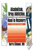 Alcoholism Drug Addiction And The Road To Recovery Book PDF