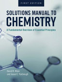 Solutions Manual for General Chemistry  First Edition