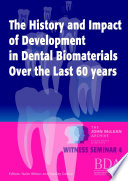 The History and Impact of Development in Dental Biomaterials Over the Last 60 Years