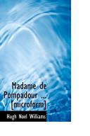 Madame de Pompadour ... [Microform]