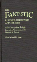 The Fantastic in World Literature and the Arts