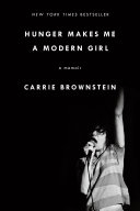Hunger Makes Me a Modern Girl by Carrie Brownstein