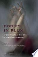 Bodies in Flux