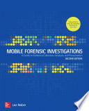 Mobile Forensic Investigations A Guide To Evidence Collection Analysis And Presentation Second Edition Book PDF