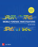 Mobile Forensic Investigations  A Guide to Evidence Collection  Analysis  and Presentation  Second Edition Book