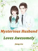 Mysterious Husband Loves Awesomely