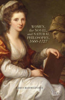 Women, the Novel, and Natural Philosophy, 1660–1727
