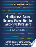 Mindfulness-Based Relapse Prevention for Addictive Behaviors, Second Edition