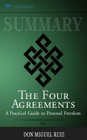 Summary  the Four Agreements  a Practical Guide to Personal Freedom  a Toltec Wi Book