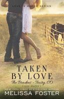 Taken by Love (The Bradens at Trusty)
