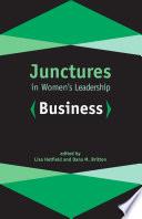 Junctures in Women's Leadership: Business