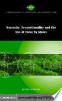 Necessity  Proportionality and the Use of Force by States