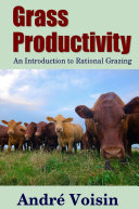 Grass Productivity  An Introduction to Rational Grazing