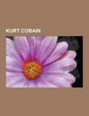 Kurt Cobain: Courtney Love, Guitar Hero 5, Live Through ...
