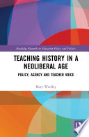 Teaching History in a Neoliberal Age