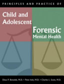 Principles and Practice of Child and Adolescent Forensic Mental Health