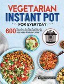 Vegetarian Instant Pot For Everyday Book PDF