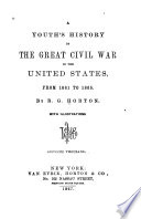 A Youth S History Of The Great Civil War In The United States From 1861 To 1865